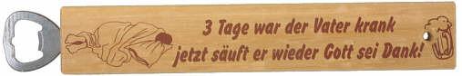 Kapselheber Flaschenöffner - 3 Tage war der Vater krank... 30cm